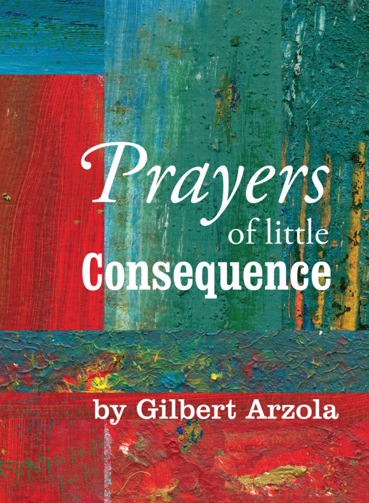 Book cover of Prayers of Little Consequence by Gilbert Arzola