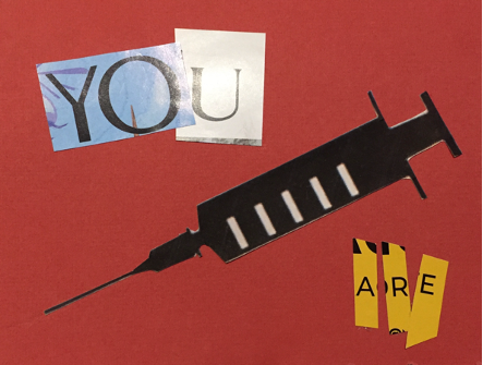 """Magazine cut out of syringe with words: """"You Are"""""""